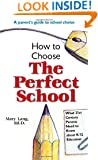 How To Choose The Perfect School: What 21st Century Parents Need to Know about K-12 Education