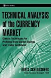 img - for Technical Analysis of the Currency Market: Classic Techniques for Profiting from Market Swings and Trader Sentiment (Wiley Trading) by Schlossberg, Boris, Schlossberg (2006) Hardcover book / textbook / text book