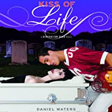 Kiss of Life (       UNABRIDGED) by Daniel Waters Narrated by Elizabeth Evans