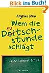 Wem die Deutschstunde schl�gt: Eine L...