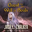 Quest for the Well of Souls: Saga of the Well World, Book 3 Audiobook by Jack L. Chalker Narrated by Peter Macon