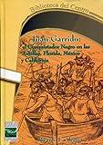 Juan Garrido: el conquistador negro en las Antillas, Florida, México y California (0942347927) by Ricardo E. Alegría