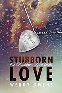 Stubborn Love: A Contemporary Romance About Second Chances by Wendy Owens ebook deal