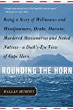 img - for Rounding the Horn: Being the Story of Williwaws and Windjammers, Drake, Darwin, Murdered Missionaries and Naked Natives book / textbook / text book