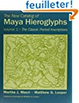 The New Catalog of Maya Heiroglyphs:...
