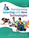 img - for Transforming Learning with New Technologies, Enhanced Pearson eText with Loose-Leaf Version -- Access Card Package (3rd Edition) (What's New in Curriculum & Instruction) book / textbook / text book