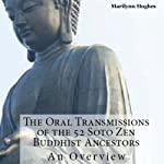 The Oral Transmissions of the 52 Soto Zen Buddhist Ancestors: An Overview | Marilynn Hughes