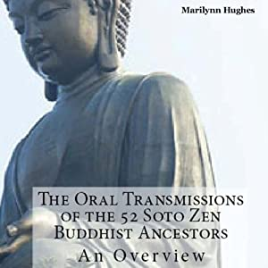The Oral Transmissions of the 52 Soto Zen Buddhist Ancestors Audiobook