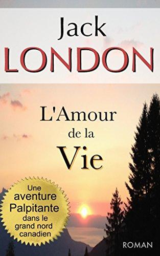 Jack London - L'amour de la vie (annoté)