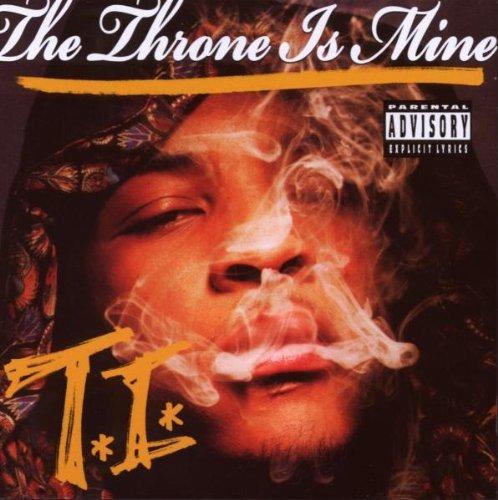T.I. - Throne Is Mine - Zortam Music