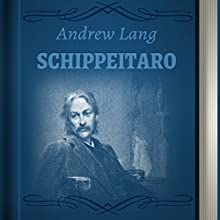 Andrew Lang: Schippeitaro (       UNABRIDGED) by Andrew Lang Narrated by Anastasia Bertollo