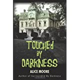 Touched by Darknessby Alice Moore