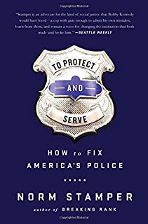 Book Cover: To Protect and Serve: How to Fix America's Police