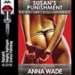 Susan's Punishment: The Sexy Wife's BDSM Experience | Anna Wade