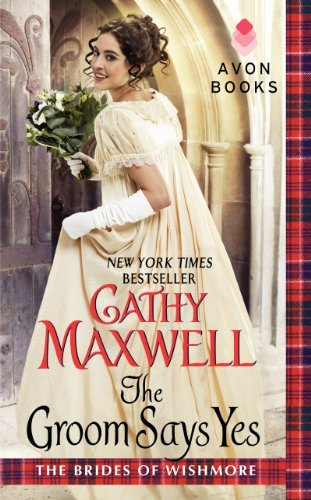 Cathy Maxwell - The Groom Says Yes (Brides of Wishmore)