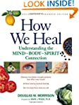 How We Heal, Revised and Expanded Edi...