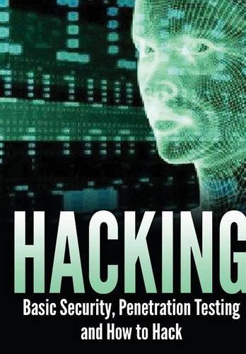 Download Hacking: Basic Security, Penetration Testing and How to Hack