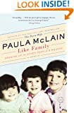 Like Family: Growing Up in Other People's Houses, a Memoir