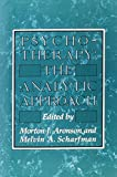 img - for Psychotherapy: The Analytic Approach 1st edition by Aronson, Morton J. (1977) Hardcover book / textbook / text book