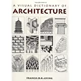 Visual Dictionary of Architecture ~ Francis D.K. Ching