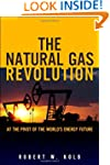 The Natural Gas Revolution: At the Pi...