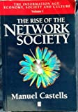 The Rise of the Network Society (Information Age) (Vol 1) (1557866163) by Castells, Manuel