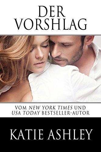 Katie Ashley - Der Vorshlag: The Proposition (German Edition)