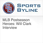 MLB Postseason Heroes: Will Clark Interview | Ron Barr