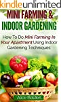 Mini Farming & Indoor Gardening: Mini...