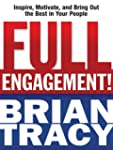 Full Engagement!: Inspire, Motivate,...