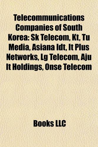 telecommunications-companies-of-south-korea-sk-telecom-kt-tu-media-asiana-idt-it-plus-networks-lg-te