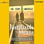 Justifiable Means: Suncoast Chronicles Series #2 (       UNABRIDGED) by Terri Blackstock Narrated by Kris Faulkner