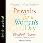 Proverbs for a Woman's Day: Caring for Your Husband, Home, and Family God's Way | Elizabeth George