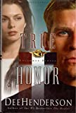 True Honor: Book Three In The Uncommon Heroes Series (0739428918) by Dee Henderson