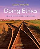 Doing Ethics: Moral Reasoning and Contemporary Issues
