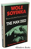 The Man Died: The Prison Notes of Wole Soyinka (0374521271) by Wole Soyinka