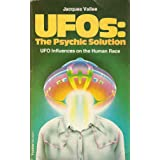 Unidentified Flying Objects: The Psychic Solutionby Jacques Vallee
