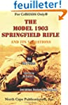 The Model 1903 Springfield Rifle and...