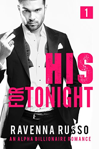 His For Tonight, Book 1 by Ravenna Russo