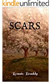 SCARS: If you love to travel in your mind to other places, other times, learn amazing things and imagine a better world...this is your book.