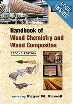 Handbook of Wood Chemistry and Wood Composites, Second Edition by Roger M. Rowell