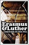 Discourse on Free Will: Erasmus & Luther