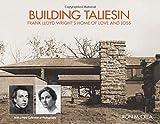Ron McCrea Building Taliesin: Frank Lloyd Wright's Home of Love and Loss