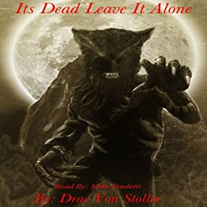 It's Dead Leave It Alone | [Drac Von Stoller]