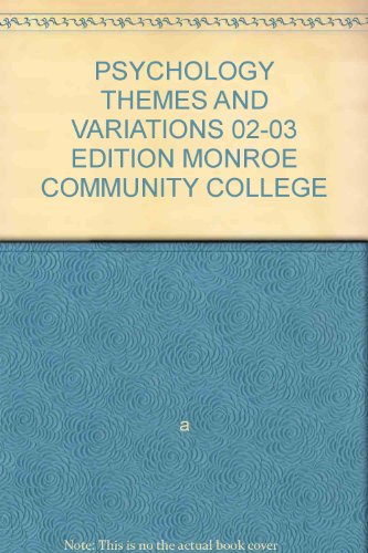 PSYCHOLOGY THEMES AND VARIATIONS 02-03 EDITION MONROE COMMUNITY COLLEGE