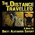 The Distance Travelled | Brett Alexander Savory