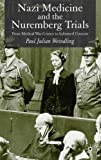 Nazi Medicine and the Nuremberg Trials: From Medical War Crimes to Informed Consent (140393911X) by Weindling, Paul Julian