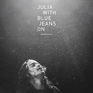 Julia With Blue Jeans On - Moonface