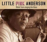 echange, troc Little Pink Anderson - Sittin' Here Singing The Blues