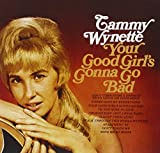 Your Good Girl's Gonna Go Bad Tammy Wynette
